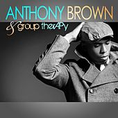 Anthony Brown & group therAPy by Anthony Brown