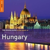 Rough Guide To Hungary by Various Artists