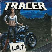 L.A.? by Tracer