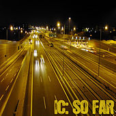 IC: So Far by Various Artists