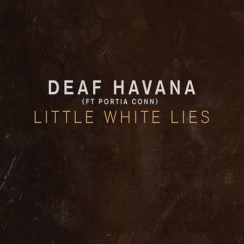 Little White Lies by Deaf Havana
