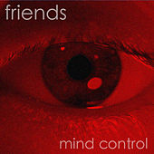 Mind Control by Friends
