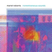 Nonextraneous Sounds by Mariel Roberts