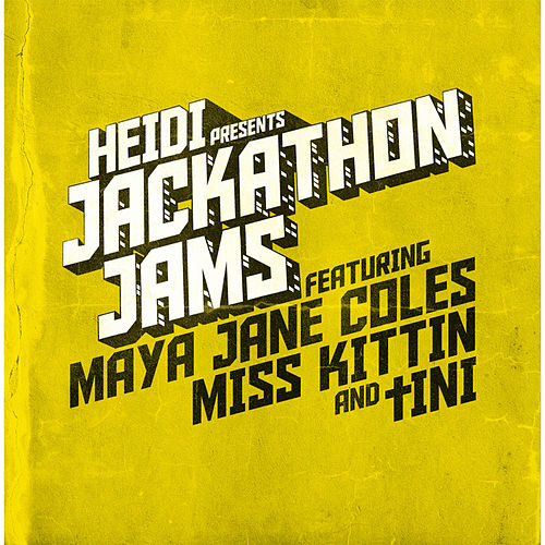 Heidi Presents Jackathon Jams feat. Maya Jane Coles, Miss Kittin & tINI by Various Artists
