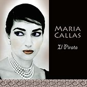 Il Pirata by Maria Callas