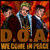 We Come in Peace by D.O.A.