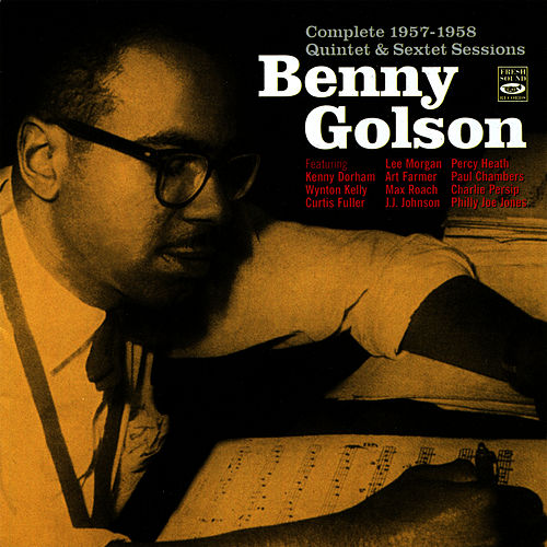 Complete 1957 - 1958 Quintet and Sextet Sessions by Benny Golson