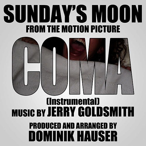 'Sunday's Moon' - Love Theme from 'Coma' - Instrumental (Single) (Jerry Goldsmith) by Dominik Hauser