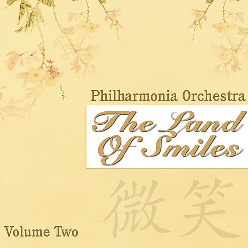 The Land Of Smiles Volume Two by Philharmonia Orchestra