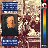 Schumann & His Friends by Dirk Joeres