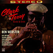 Clark Terry Sextet & Octet (feat. Ben Webster, Ray Bryant, Seldon Powell, Gene Bertoncini, Dave Bailey, Major Holley & Roger Kel by Clark Terry