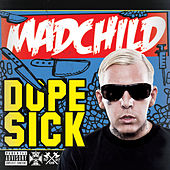 Dope Sick by Madchild