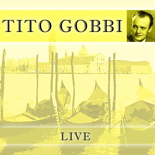 Live by Tito Gobbi