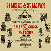 Ballads, Songs & Snatches Volume 2 by The D'Oyly Carte Opera Company