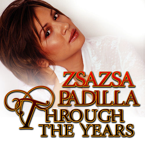 Through the Years by Zsa Zsa Padilla