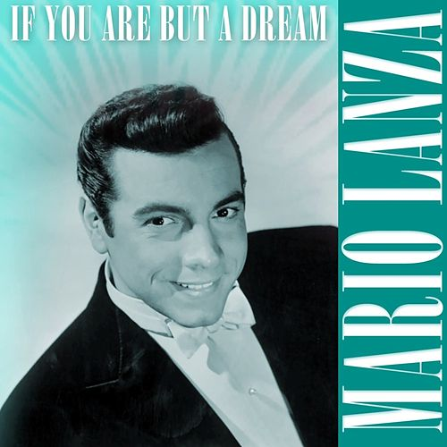 If Your Are But A Dream by Mario Lanza