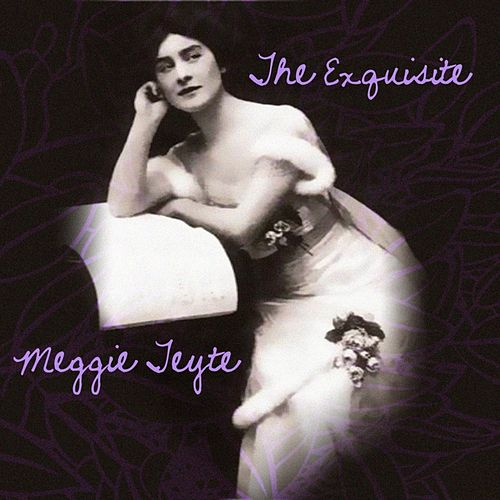 The Exquisite Meggie Teyte by Maggie Teyte