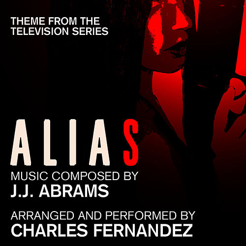 Alias - Theme from the Television Series (J.J. Abrams) by Dominik Hauser