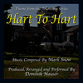 Hart To Hart - Theme from the TV Series (Single) (Mark Snow) by Dominik Hauser