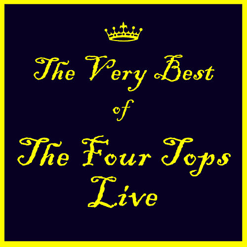 I'll Be There: The Best of the Four Tops Live by The Four Tops