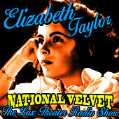 National Velvet (Lux Theater Radio Show) by Elizabeth Taylor