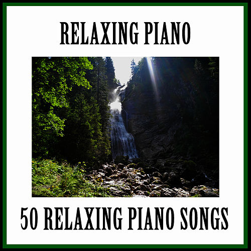 Relaxing Piano Music by Relaxing Piano