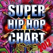 Super Hip Hop Chart Hits 2012 by Future Hip Hop Hitmakers