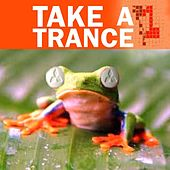Take a Trance: Series 1 by Various Artists