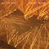 All the Way by Horace Trahan