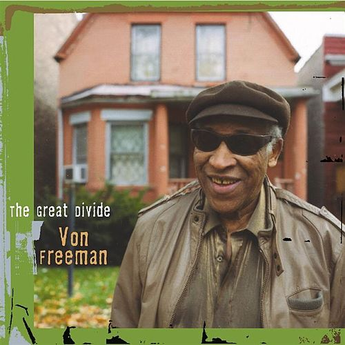The Great Divide by Von Freeman
