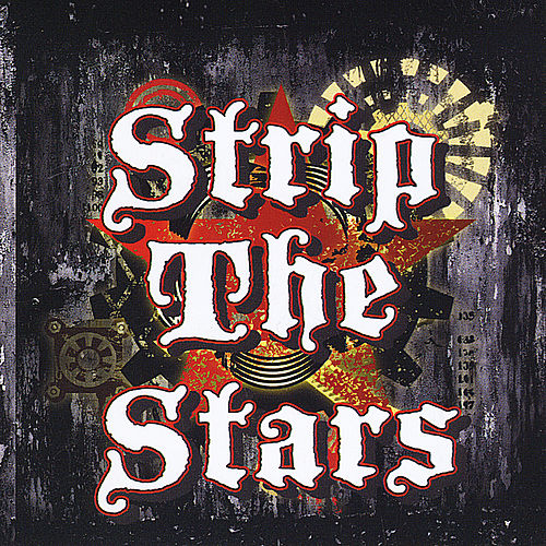 Strip the Stars by Strip the Stars
