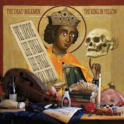 The King In Yellow by The Dead Milkmen
