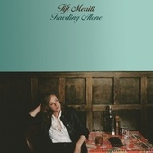 Traveling Alone by Tift Merritt