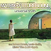 Universal Truth by Matrix and Futurebound