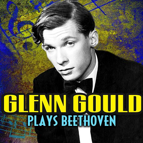 Plays Beethoven by Glenn Gould