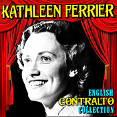 English Contralto Collection by Kathleen Ferrier