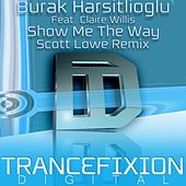 Show Me The Way (Scott Lowe Remix) by Burak Harsitlioglu