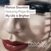 My Life Is Brighter by Marcus Gauntlett