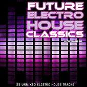 Future Electro House Classics Vol. 10 by Various Artists