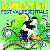 Dubstep Festival Essentials 2012 by Various Artists