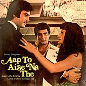 Aap To Aise Na The by Various Artists