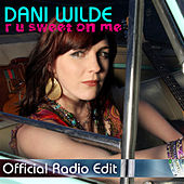 R U Sweet On Me (Official Radio Edit) by Dani Wilde