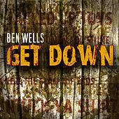 Get Down by Ben Wells