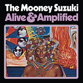 Alive and Amplified by The Mooney Suzuki