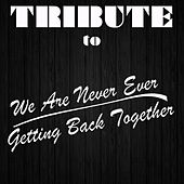 We Are Never Ever Getting Back Together (Cover Of Taylor Swift) by The Cover Crew