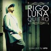 Quiero (Powered By UPD) by Rigo Luna