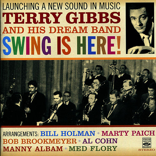Launching a New Sound in Music - Swing Is Here! by Terry Gibbs