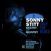 Sextet and Quintet - Only the Blues by Sonny Stitt