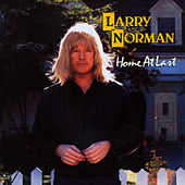 Home At Last by Larry Norman