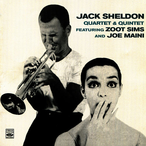 Jack Sheldon Quartet & Quintet by Jack Sheldon